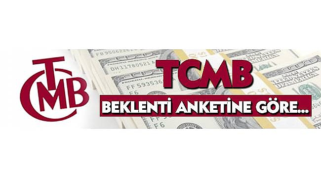 TCMB Beklenti Anketine Göre...